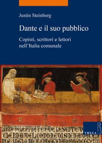 Dante e il suo pubblico. Copisti, scrittori e lettori nell'Italia comunale
