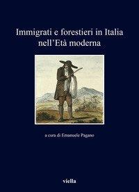Immigrati e forestieri in Italia nell'età moderna