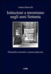 Istituzioni e terrorismo negli anni Settanta. Dinamiche nazionali e contesto padovano