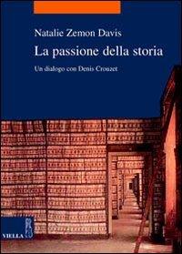 La passione della storia. Un dialogo con Denis Crouzet