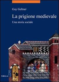 La prigione medievale. Una storia sociale