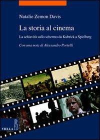 La storia al cinema. La schiavitù sullo schermo da Kubrick a Spielberg