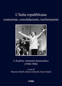 L'Italia repubblicana. Costruzione, consolidamento, trasformazioni