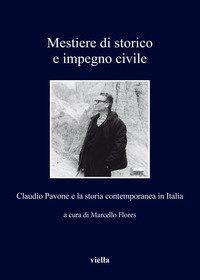 Mestiere di storico e impegno civile. Claudio Pavone e la storia contemporanea in Italia
