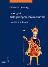 Le origini della giurisprudenza medievale. Una storia culturale