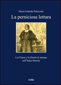 Perniciose letture. La Chiesa e la libertà di stampa nell'Italia liberale