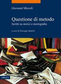 Questione di metodo. Scritti su storici e storiografia