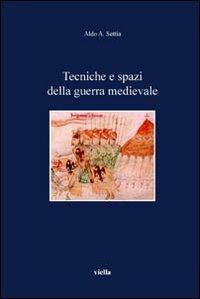 Tecniche e spazi della guerra medievale