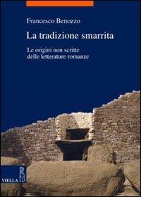 La tradizione smarrita. le origini non scritte delle letterature romanze