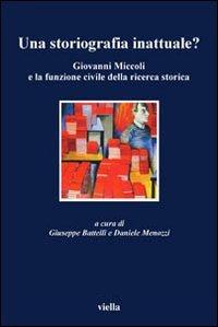 Una storiografia inattuale? Giovanni Miccoli e la funzione civile della ricerca storica