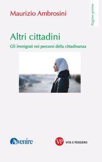 Altri cittadini. Gli immigrati nei percorsi della cittadinanza