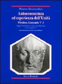 Autoconoscenza ed esperienza dell'unità. Plotino, Enneade. Libro V, 3