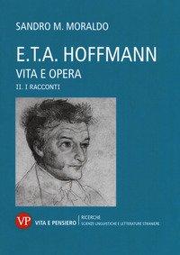 E. T. A. Hoffmann. Vita e opera