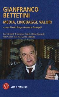 Gianfranco Bettetini. Media, linguaggi, valori