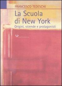 La scuola di New York. Origini, vicende e protagonisti