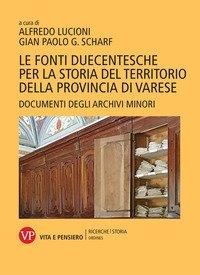 Le fonti duecentesche per la storia del territorio della provincia di Varese. Documenti degli archivi minori
