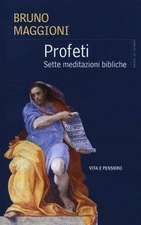Profeti. Sette meditazioni bibliche