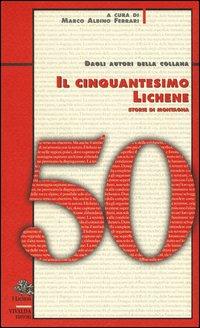 Il cinquantesimo lichene. Storie di montagna