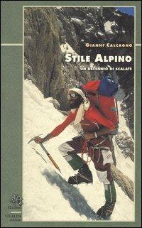 Stile alpino. Un decennio di scalate