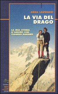 La via del drago. La mia storia d'amore con Claudio Barbier