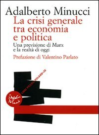La crisi generale tra economia e politica