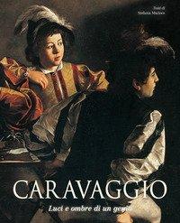 Caravaggio. Luci e ombre di un genio