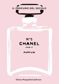 Chanel n° 5. Il profumo del secolo