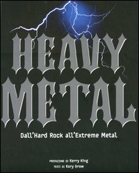 Heavy metal. Dall'hard rock all'extreme metal