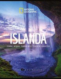 Islanda. Terra, acqua, fuoco nell'isola di ghiaccio. Paesi del mondo