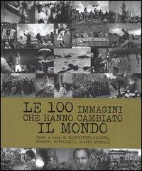 Le 100 immagini che hanno cambiato il mondo