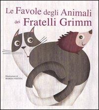 Le favole degli animali dei fratelli Grimm. Con App per tablet e smartphone