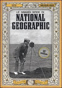 Le grandi sfide di National Geographic