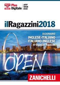 Il Ragazzini 2018. Dizionario inglese-italiano, italiano-inglese. DVD-ROM