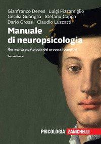 Manuale di neuropsicologia. Normalità e patologia dei processi cognitivi