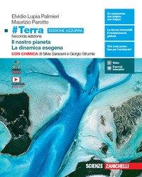 #Terra con chimica. Il nostro pianeta-La dinamica esogena con chimica. Ediz. azzurra. Per il primo biennio delle Scuole superiori