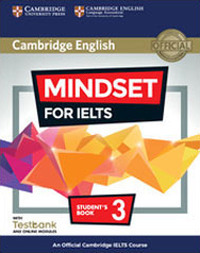 Mindset For Ielts. An Official Cambridge Ielts Course. Level 3. Student`s Book. With Testbank. P...