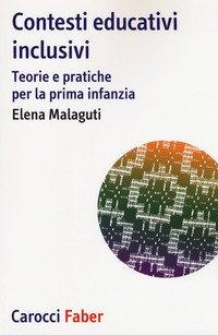 Contesti Educativi Inclusivi. Teorie E Pratica Per La Prima Infanzia