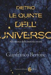 Dietro Le Quinte Dell`universo. Alla Ricerca Della Materia Oscura