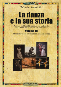 Danza E La Sua Storia. Per I Licei. Con E-book. Con Espansione Online (la)