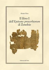 Libro I Dell`epitome Proverbiorum Di Zenobio. Ediz. Critica (il)