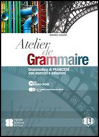 Atelier De Grammaire 1+cd+soluzioni