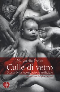 Culle Di Vetro. Storia Delle Fecondazione Artificiale