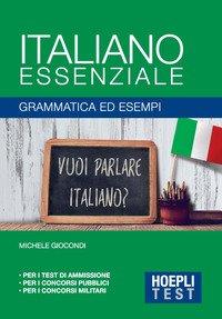 Italiano Essenziale. Grammatica Ed Esempi