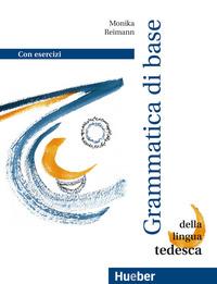 Grammatica Di Base Della Lingua Tedesca. Con Esercizi. Liv. B1