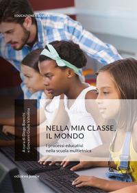 Nella Mia Classe, Il Mondo. I Processi Educativi Nella Scuola Multietnica