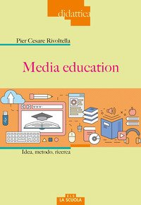 Media Education. Idea, Metodo, Ricerca