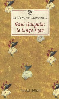 Paul Gauguin: la lunga fuga