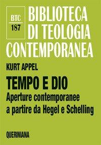 Tempo E Dio. Aperture Contemporanee A Partire Da Hegel E Schelling