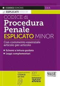 Codice Di Procedura Penale Esplicato. Con Commento Essenziale Articolo Per Articolo E Schemi A L...