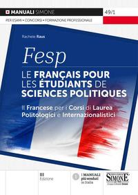 Fesp: Le Fran?ais Pour Les E`tudiants De Sciences Politiques. Il Francese Per I Corsi Di Laurea ...